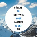 6 Ways to Motivate your Partner to get Fit